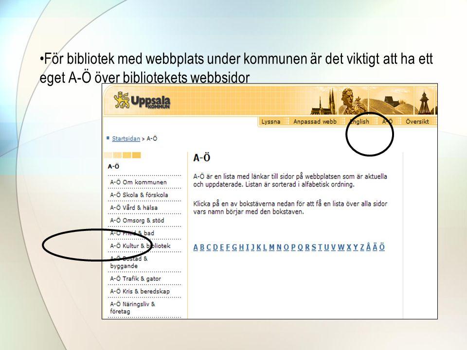 För bibliotek med webbplats under kommunen är det viktigt att ha ett eget A-Ö över bibliotekets webbsidor