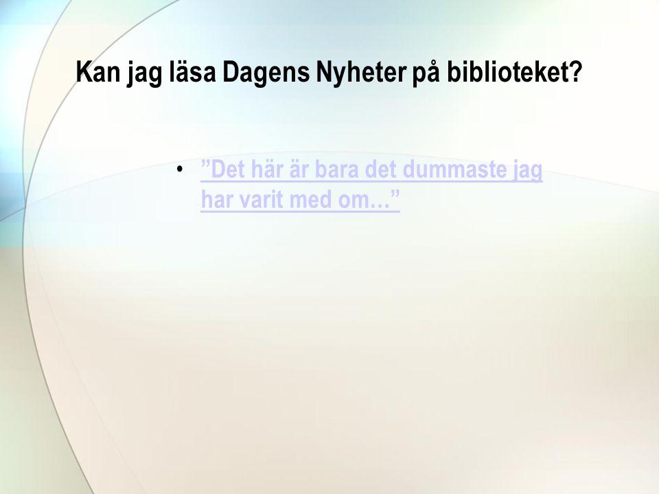 Kan jag läsa Dagens Nyheter på biblioteket