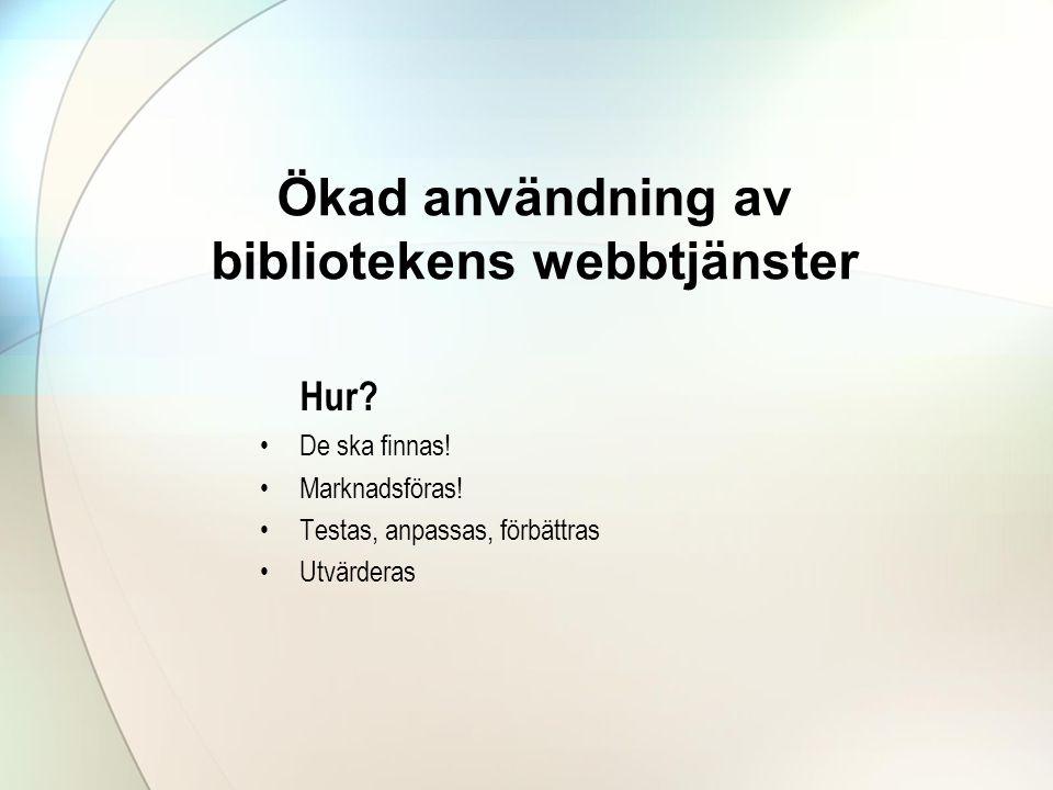 Ökad användning av bibliotekens webbtjänster