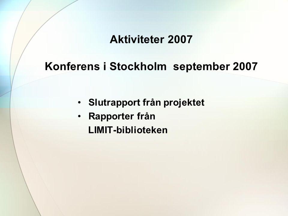Aktiviteter 2007 Konferens i Stockholm september 2007