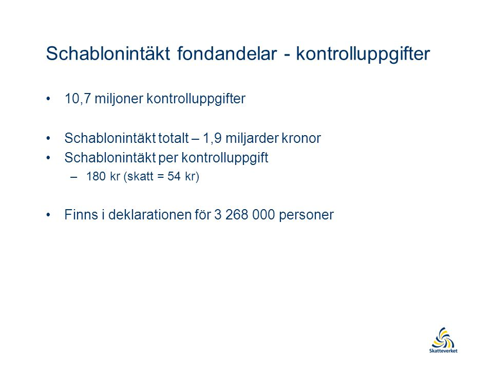 Schablonintäkt fondandelar - kontrolluppgifter