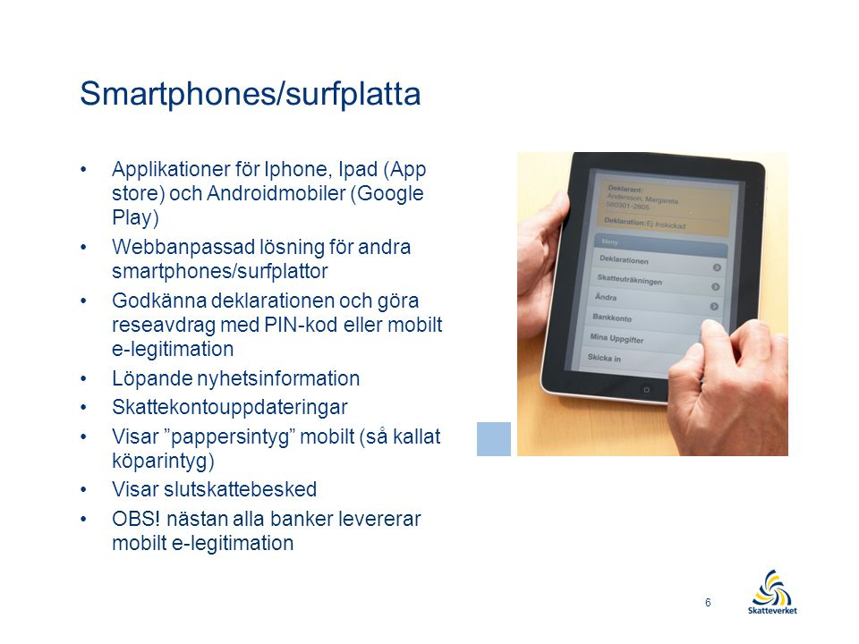 Smartphones/surfplatta