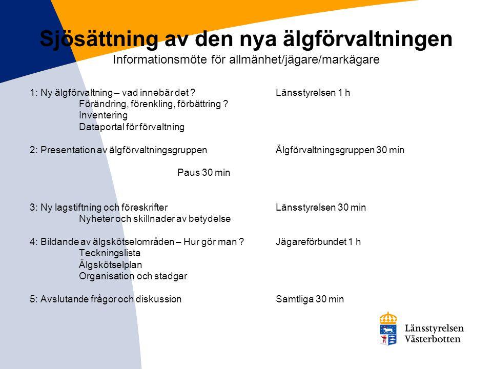 Sjösättning av den nya älgförvaltningen Informationsmöte för allmänhet/jägare/markägare