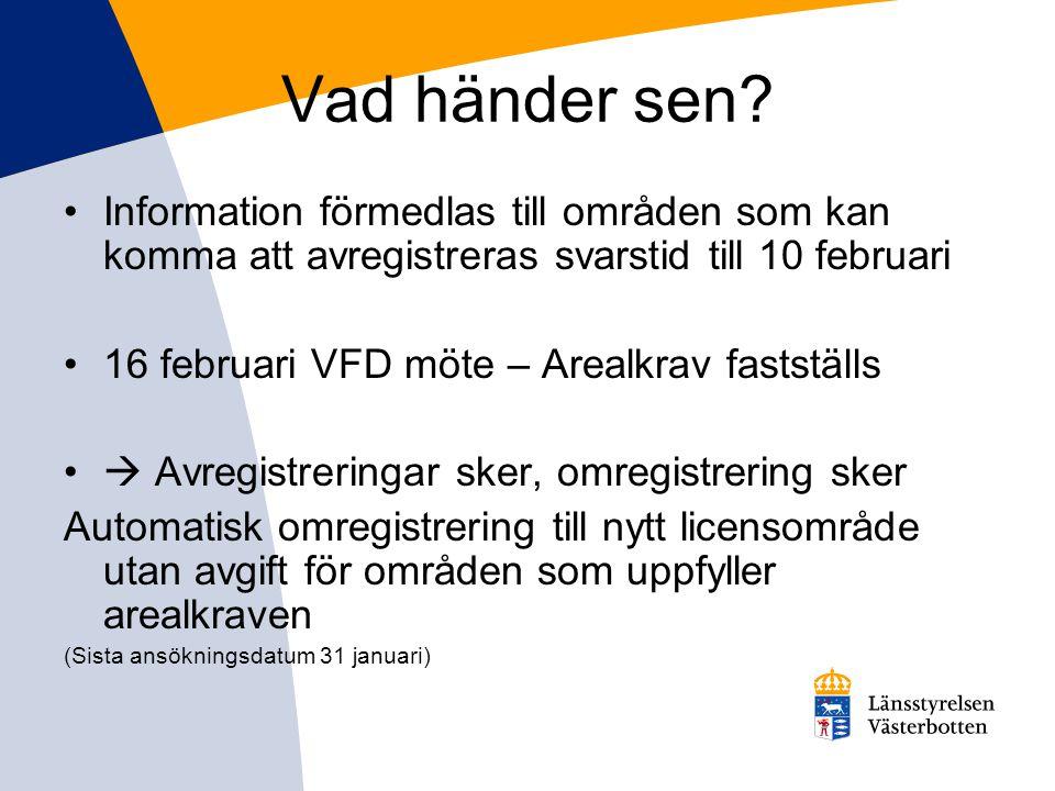 Vad händer sen Information förmedlas till områden som kan komma att avregistreras svarstid till 10 februari.