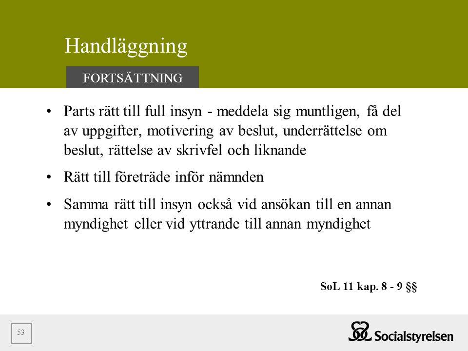 Handläggning FORTSÄTTNING.