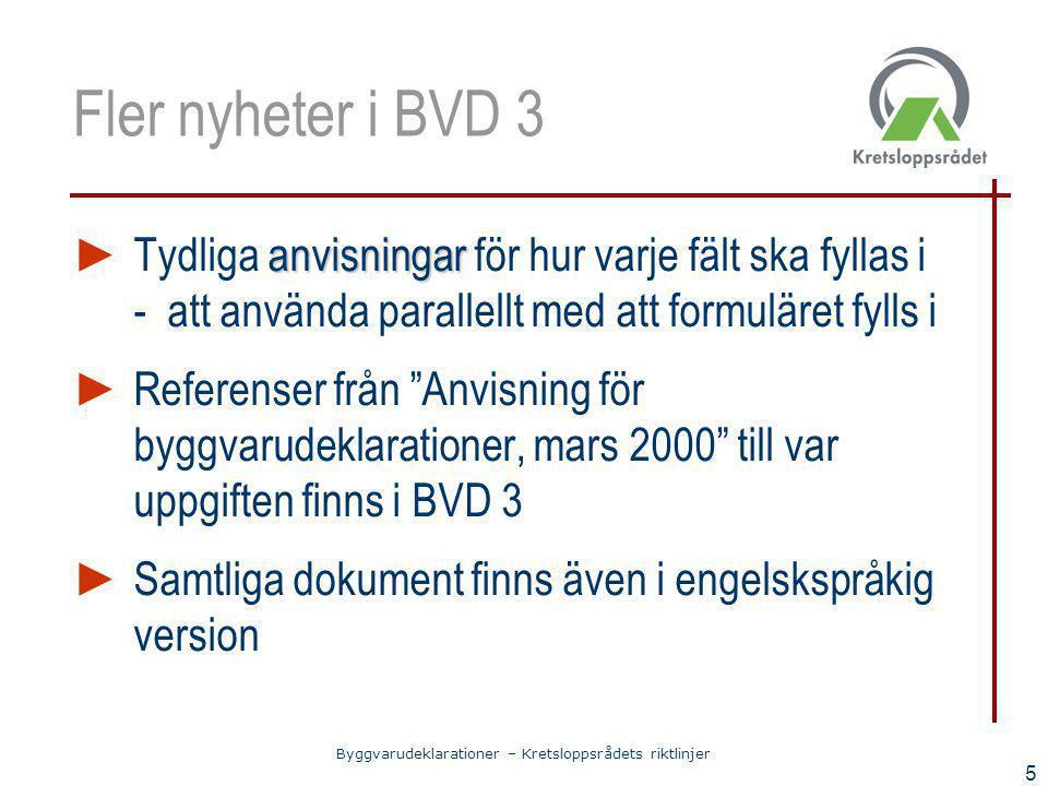 Fler nyheter i BVD 3 Tydliga anvisningar för hur varje fält ska fyllas i - att använda parallellt med att formuläret fylls i.