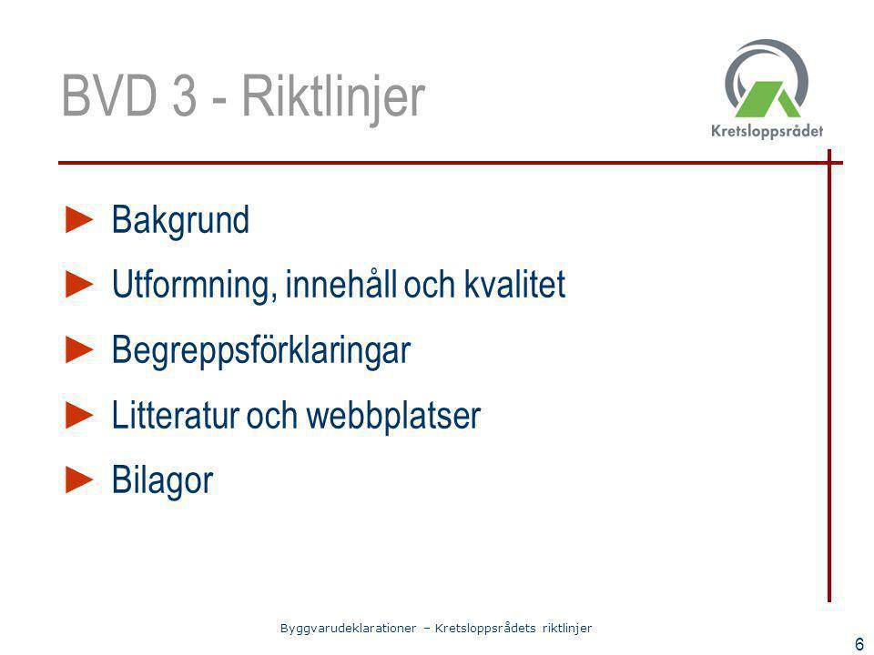 BVD 3 - Riktlinjer Bakgrund Utformning, innehåll och kvalitet
