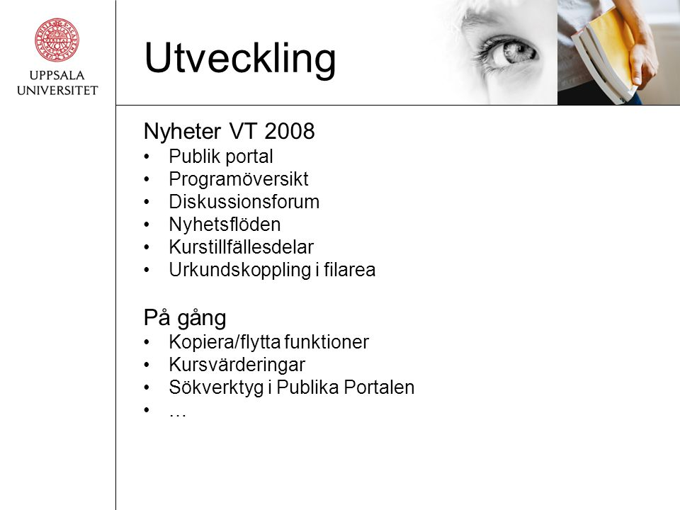 Utveckling Nyheter VT 2008 På gång Publik portal Programöversikt