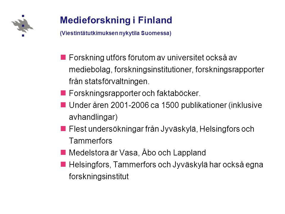 Medieforskning i Finland (Viestintätutkimuksen nykytila Suomessa)