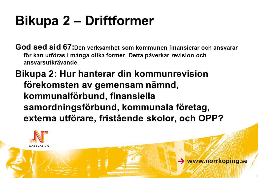 Bikupa 2 – Driftformer