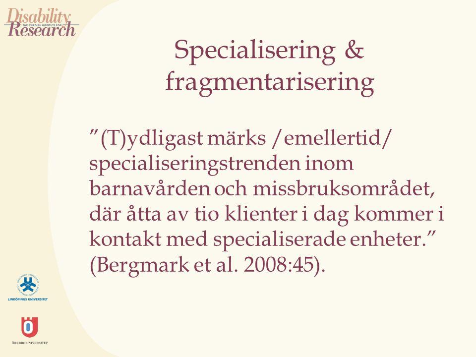 Specialisering & fragmentarisering