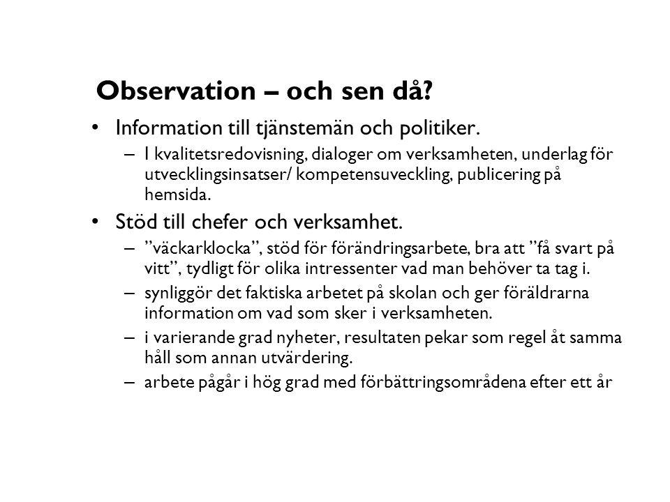 Observation – och sen då