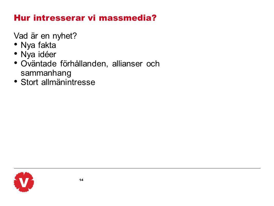 Hur intresserar vi massmedia