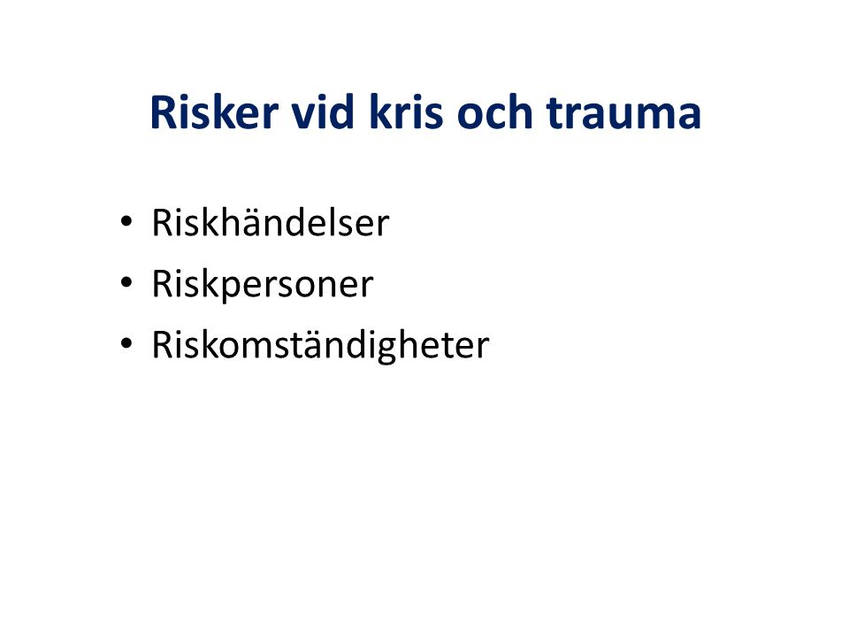 Risker vid kris och trauma