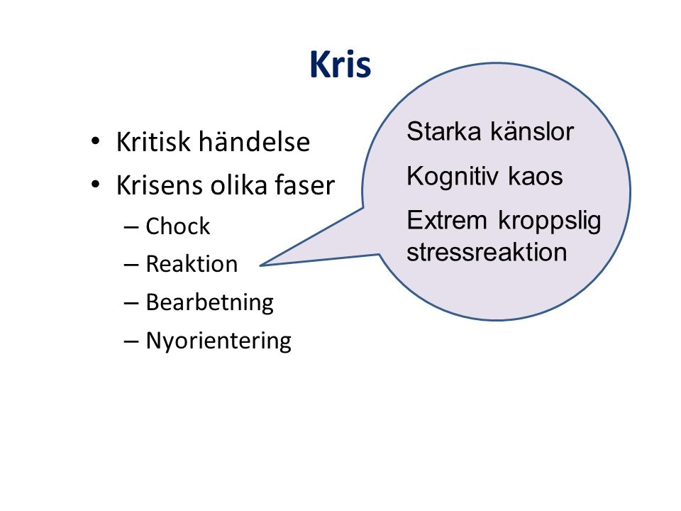 Kris Kritisk händelse Krisens olika faser Starka känslor Kognitiv kaos