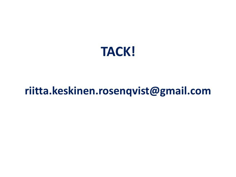 TACK! riitta.keskinen.rosenqvist@gmail.com