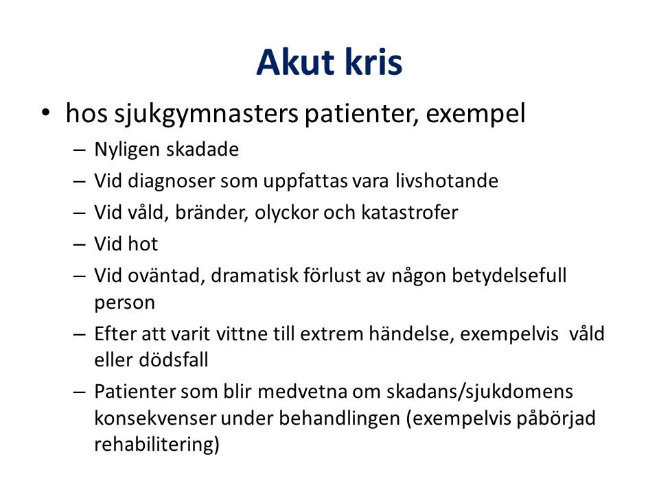 Akut kris hos sjukgymnasters patienter, exempel Nyligen skadade