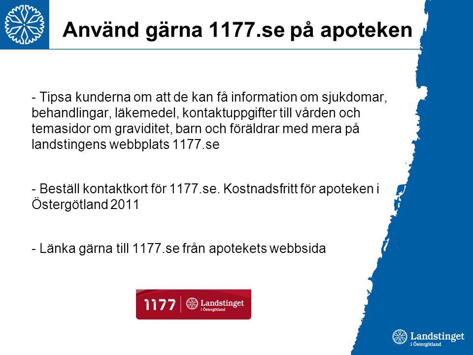 Använd gärna 1177.se på apoteken