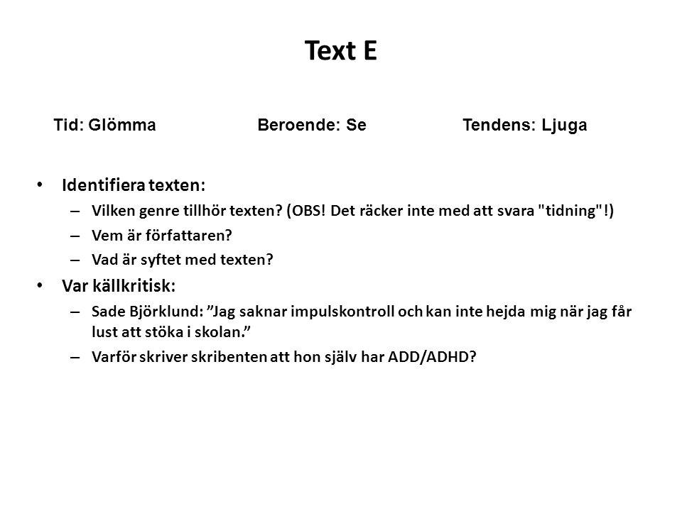 Text E Identifiera texten: Var källkritisk: