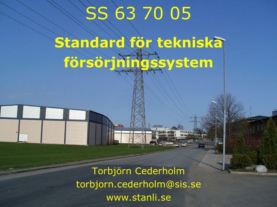 SS 63 70 05 Standard för tekniska försörjningssystem