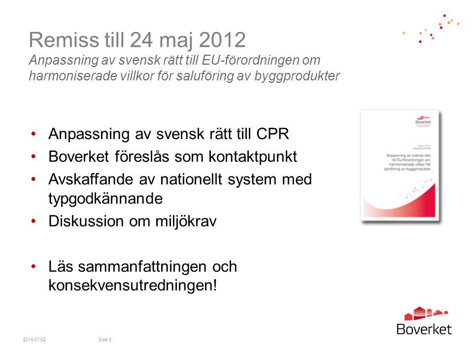 Remiss till 24 maj 2012 Anpassning av svensk rätt till EU-förordningen om harmoniserade villkor för saluföring av byggprodukter