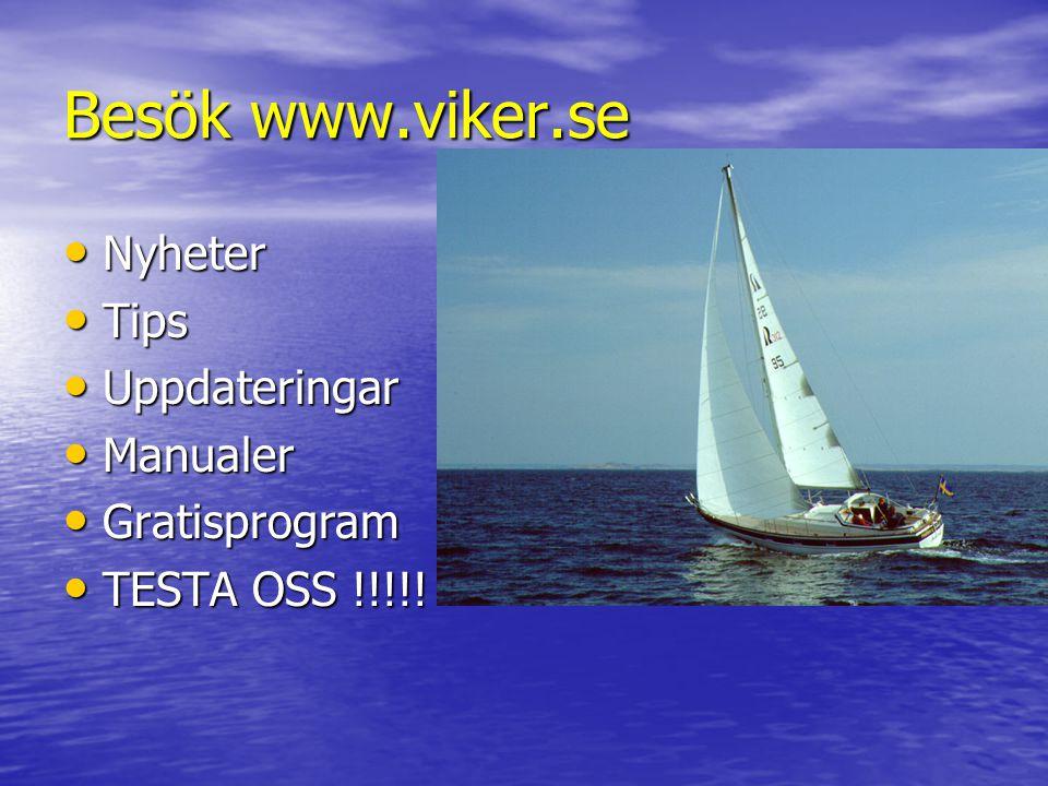 Besök www.viker.se Nyheter Tips Uppdateringar Manualer Gratisprogram