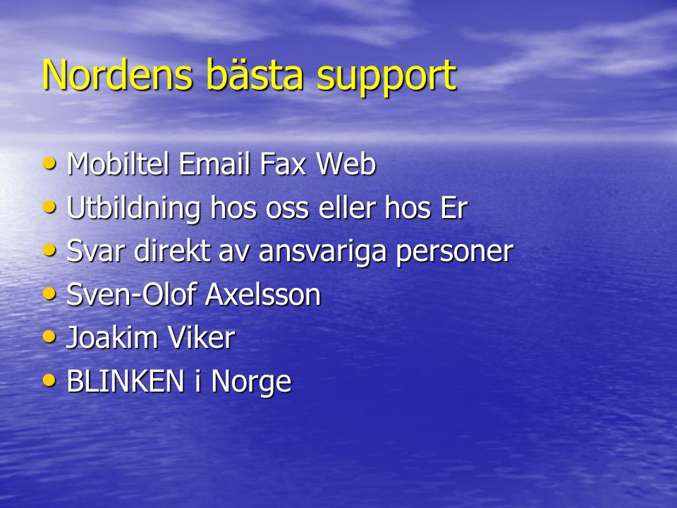 Nordens bästa support Mobiltel Email Fax Web