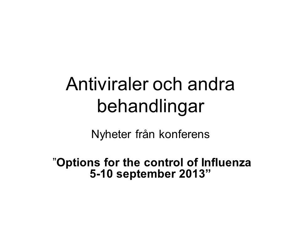 Antiviraler och andra behandlingar