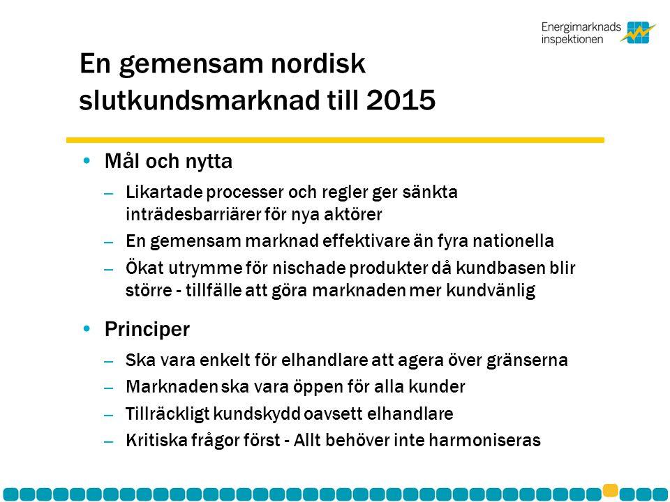 En gemensam nordisk slutkundsmarknad till 2015