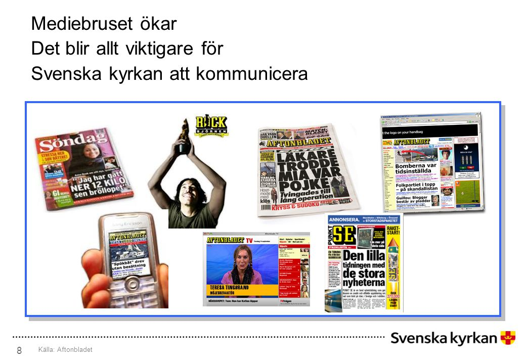 Mediebruset ökar Det blir allt viktigare för Svenska kyrkan att kommunicera