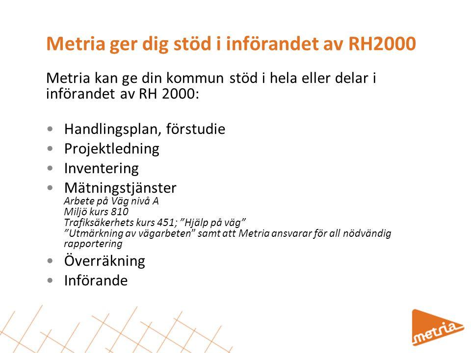 Metria ger dig stöd i införandet av RH2000