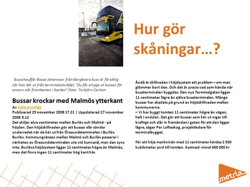 Hur gör skåningar… Bussar krockar med Malmös ytterkant