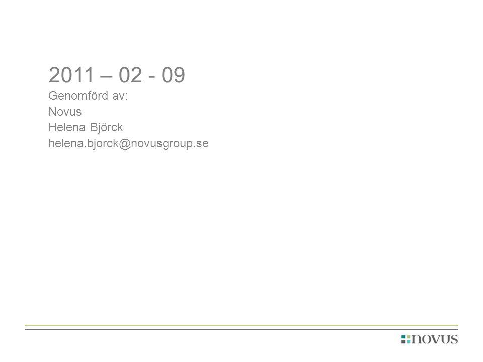 2011 – 02 - 09 Genomförd av: Novus Helena Björck