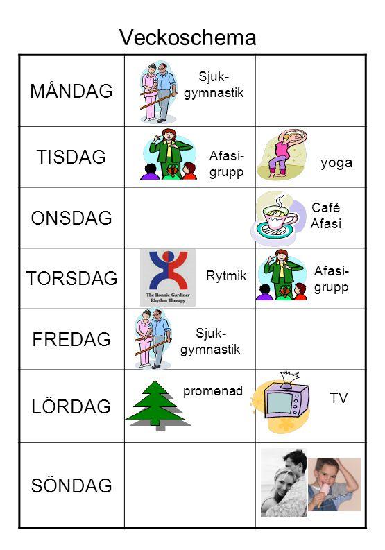 Veckoschema MÅNDAG TISDAG ONSDAG TORSDAG FREDAG LÖRDAG SÖNDAG yoga TV