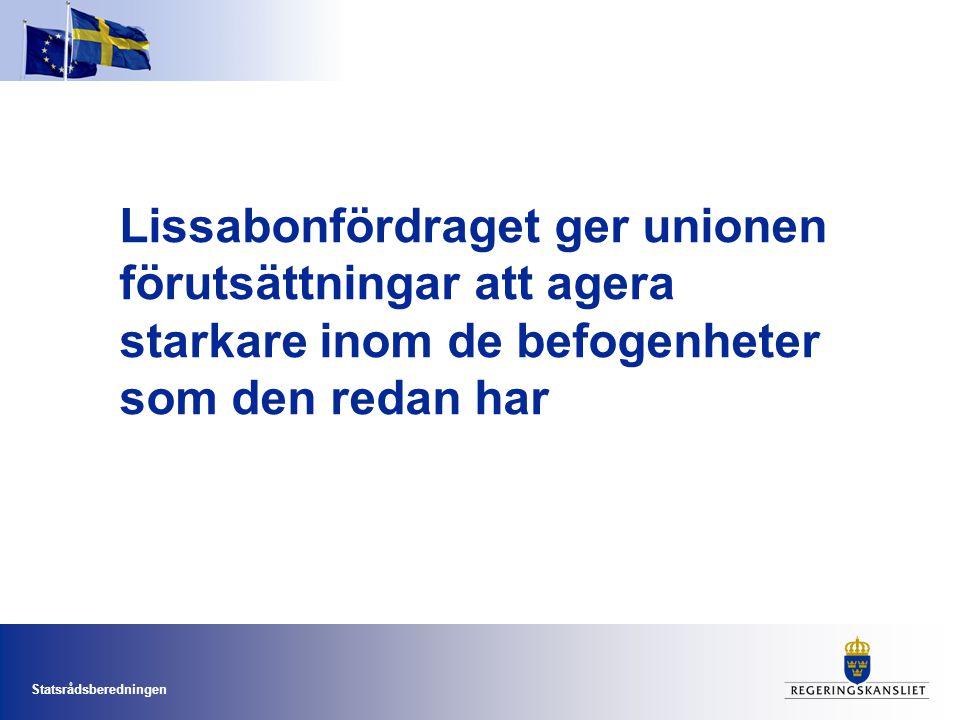 Lissabonfördraget ger unionen förutsättningar att agera starkare inom de befogenheter som den redan har