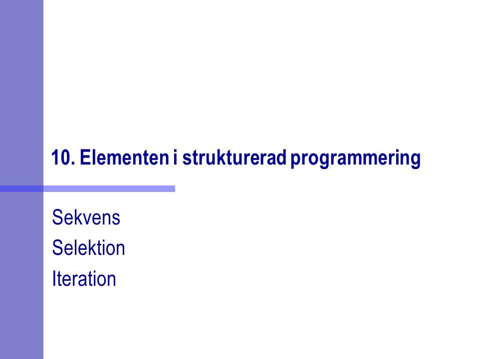 10. Elementen i strukturerad programmering