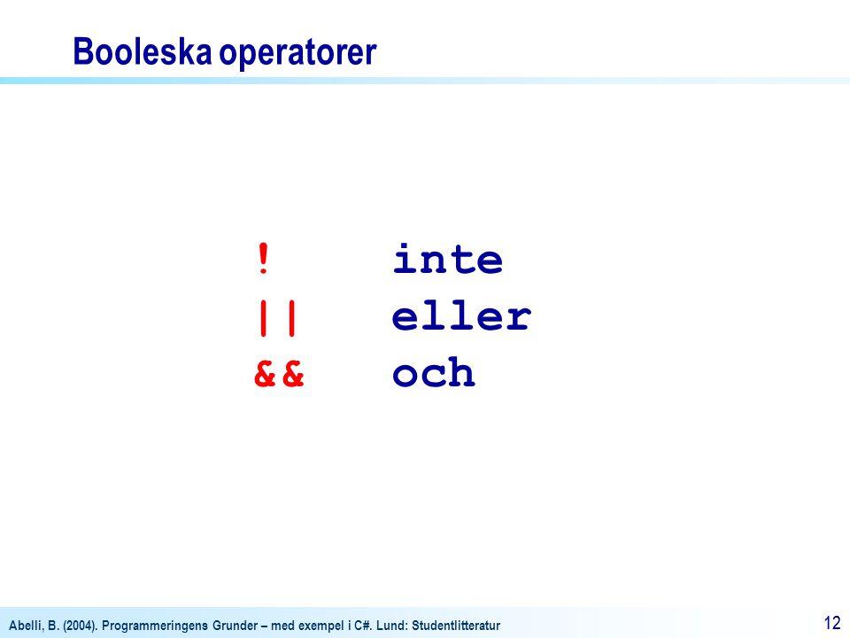 Booleska operatorer ! inte || eller && och