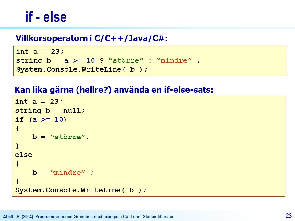 if - else Villkorsoperatorn i C/C++/Java/C#: