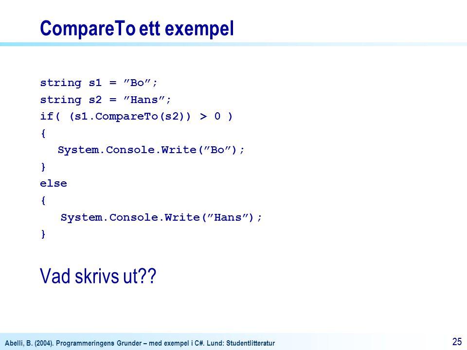 CompareTo ett exempel Vad skrivs ut string s1 = Bo ;