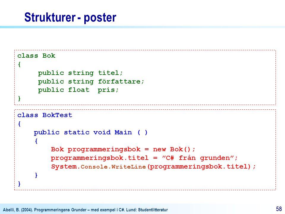 Strukturer - poster class Bok { public string titel;