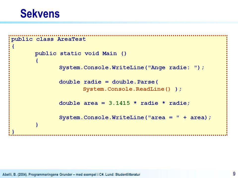 Sekvens public class AreaTest { public static void Main ()