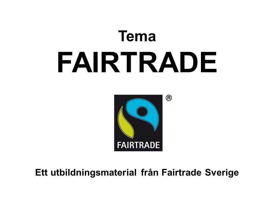 Ett utbildningsmaterial från Fairtrade Sverige