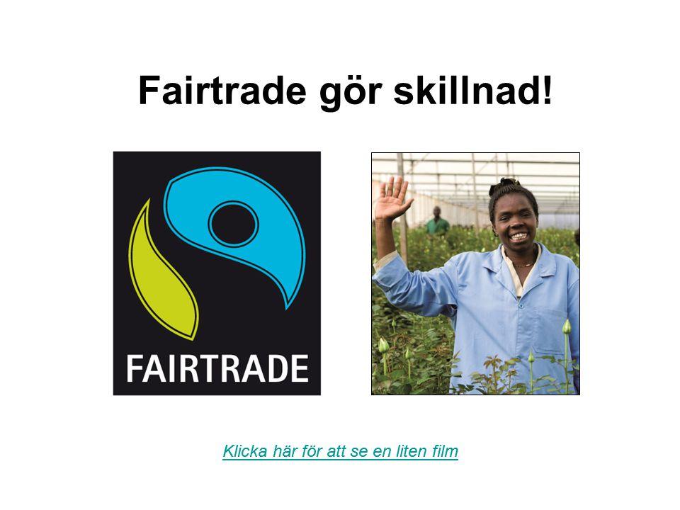 Fairtrade gör skillnad!