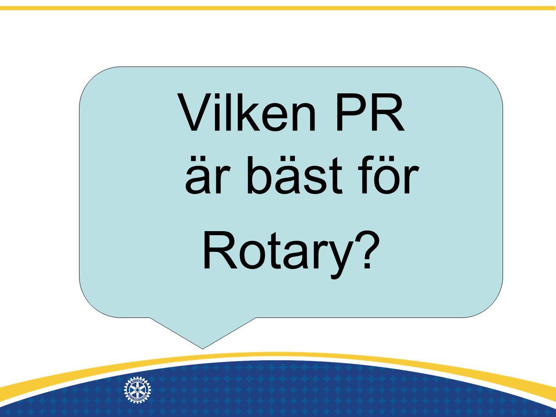 Vilken PR är bäst för Rotary