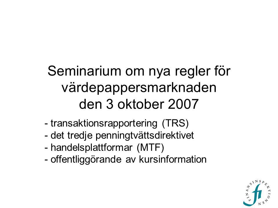 Seminarium om nya regler för värdepappersmarknaden den 3 oktober 2007