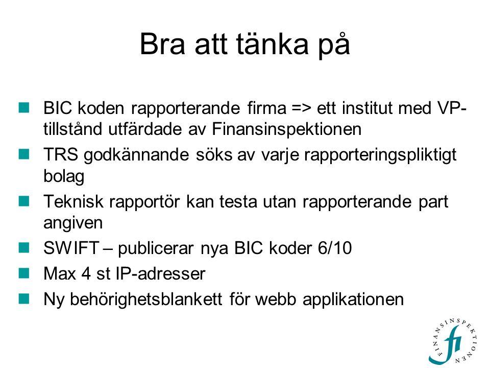 Bra att tänka på BIC koden rapporterande firma => ett institut med VP-tillstånd utfärdade av Finansinspektionen.