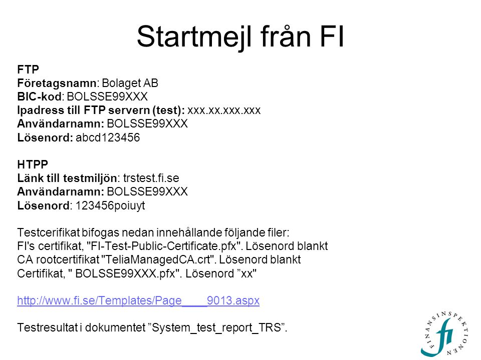 Startmejl från FI FTP Företagsnamn: Bolaget AB BIC-kod: BOLSSE99XXX