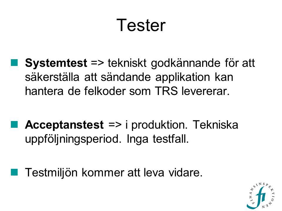 Tester Systemtest => tekniskt godkännande för att säkerställa att sändande applikation kan hantera de felkoder som TRS levererar.