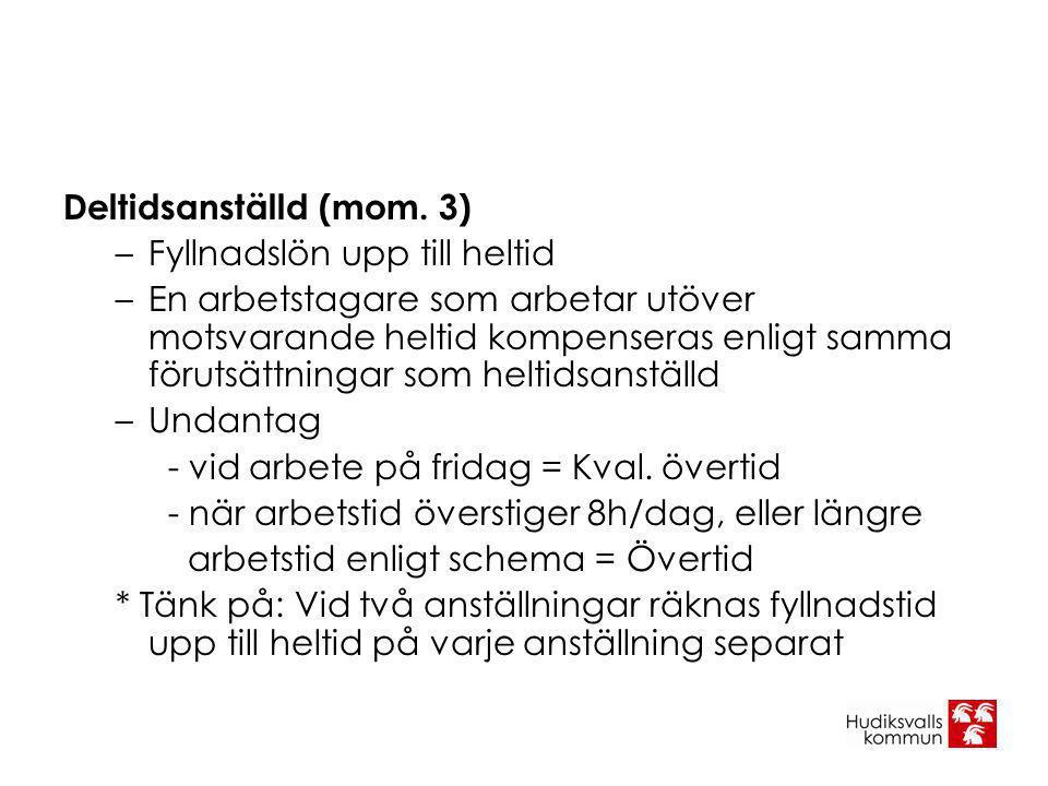 Deltidsanställd (mom. 3)