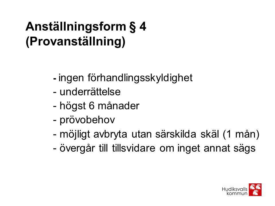 Anställningsform § 4 (Provanställning)
